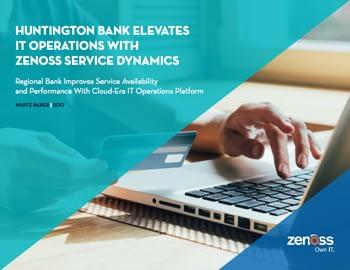 Huntington Bank Elevates IT Ops With Zenoss