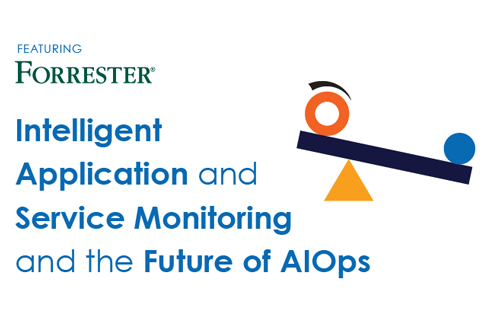 Forrester Webinar: Intelligent Application and Service Monitoring and the Future of AIOps