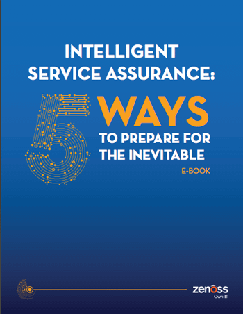 Intelligent Service Assurance: 5 Ways to Prepare for the Inevitable