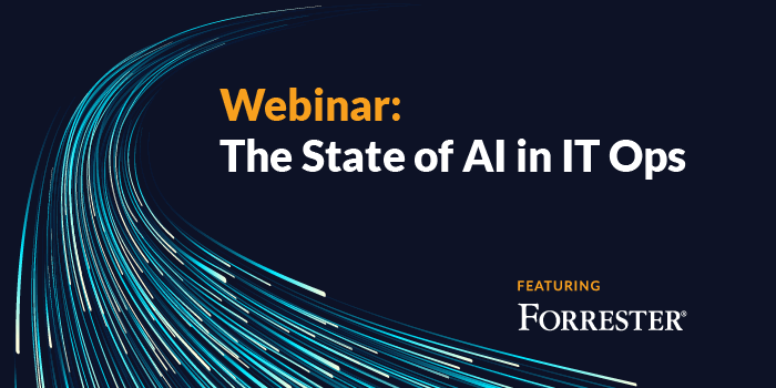 Forrester Webinar: The State of AI in IT Ops