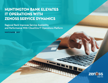 Huntington Bank Elevates IT Ops With Zenoss