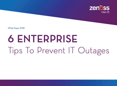 6 Enterprise Tips to Prevent IT Outages