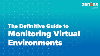The Definitive Guide to Monitoring Virtual Environments