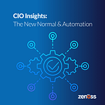 CIO Insights: The New Normal and Automation